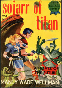 SOJARR OF TITAN by  Manly Wade Wellman - Signed First Edition - [1949] - from John W. Knott, Jr., Bookseller, ABAA/ILAB (SKU: 15246)