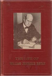The Life of William Jennings Bryan by  Genevieve Forbes & John Oregen Herrick Herrick - First Edition - 1925 - from Twin City Antiquarian Books (SKU: HIUS00180)