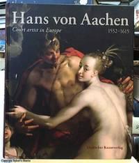 image of Hans von Aachen (1552 - 1615); Court artist in Europe