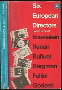 Six European Directors: Essays on the Meaning of Film Style by Peter Harcourt (1931-2014) - Paperback - from The Book Collector ABAA, ILAB (SKU: M0071)
