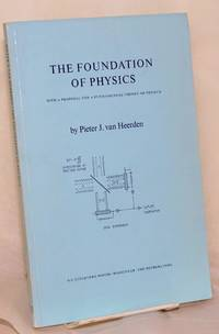 The foundation of physics with a proposal for a fundamental theory of physics