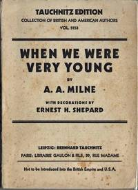 When We Were Very Young. With Decorations by Ernest H. Shepard. Collection of British and American Authors. Tauchnitz Edition. Vol. 5153