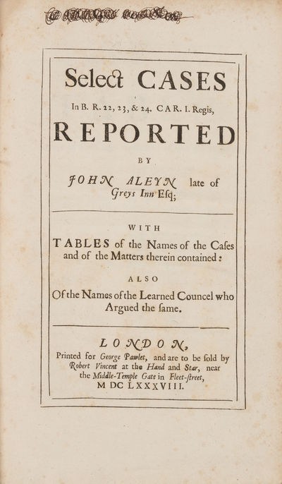 1688. Includes a Landmark Contract Case Aleyn, John, Reporter. Select Cases In B.R. 22, 23, & 24. Ca...