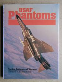 USAF Phantoms: Tactics, Training and Weapons.