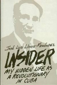 Insider. My Hidden Life As A Revolutionary In Cuba