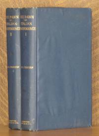 THE DAWN OF ITALIAN INDEPENDENCE, ITALY FROM THE CONGRESS OF VIENNA 1814 TO THE FALL OF VENICE 1849 (2 VOL SET - COMPLETE)