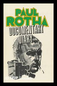 Documentary Diary; an Informal History of the British Documentary Film, 1928-1939.
