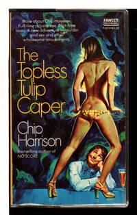 THE TOPLESS TULIP CAPER.