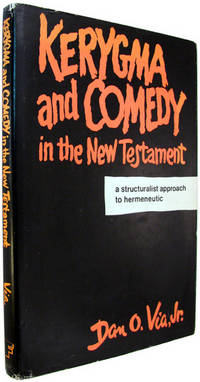 Kerygma and Comedy in the New Testament: A Structuralist Approach to Hermeneutic.