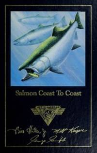 image of Salmon Coast To Coast. The Complete Angler's Library
