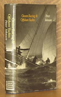 OCEAN RACING AND OFFSHORE YACHTS by Peter Johnson - First edition - 1970 - from Andre Strong Bookseller and Biblio.co.uk