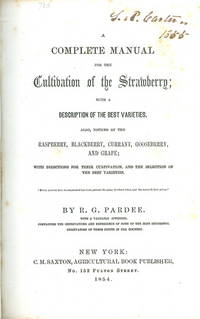 A Complete Manual for the Cultivation of the Strawberry; With a Description of the Best Varieties