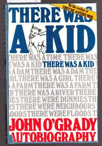 image of There Was a Kid - John O'grady's Autobiography Volume 1