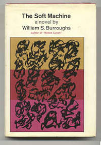 THE SOFT MACHINE by  William S Burroughs - Signed First Edition - 1966 - from Revere Books, ABAA & IOBA (SKU: 120174)