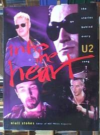 Into the Heart; The Stories Behind Every U2 Song by  Niall Stokes - Paperback - First Edition - 1996 - from Syber's Books ABN 15 100 960 047 and Biblio.com