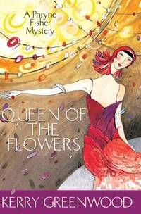 image of Queen of the Flowers: A Phryne Fisher Mystery: Phryne Fisher 14 (Phryne Fisher Murder Mysteries)