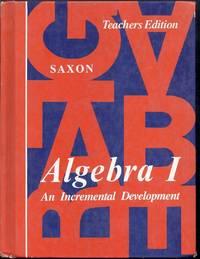 Algebra I. An Incremental Development. Teachers Edition