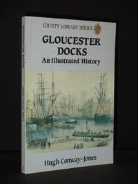 Gloucester Docks: An Illustrated History