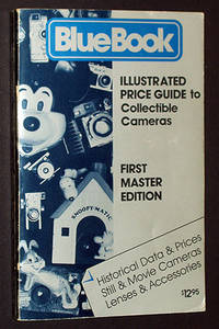Blue Book Illustrated Price Guide to Collectible Cameras: First Master Edition