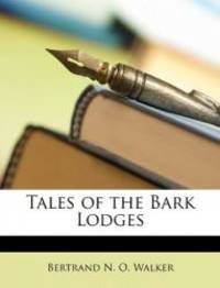 Tales of the Bark Lodges
