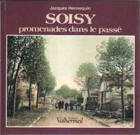 Soisy, promenades dans le passe by Jacques Hennequin - Paperback - 1994 - from davidlong68 and Biblio.com
