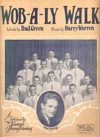 WOB-A-LY WALK.; Words by Bud Green.  Music by Harry Warren