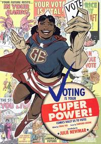 Voting is Your Super Power!; Comic Books of the Past Rally Us to Vote Today
