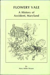 Flowery Vale: A History of Accident, Maryland
