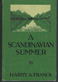 A Scandinavian Summer: Impressions of Five Months in Denmark  Finland  Sweden  Norway  and Iceland