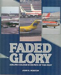 Faded Glory - Airline Color Schemes of the  Past.