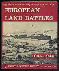 The First Book Military History of World War II: European Land Battles 1944-1945