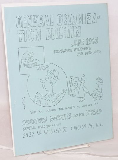 Chicago: Industrial Workers of the World, 1963. ., wraps, 8.5x11 inches, front wrap illustration by ...