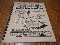Lesson and Song Book for the 1 1/3 Octave Minor Scale  Native American Flute; Revised now includes key for most tuned 5 and 6 hole flutes