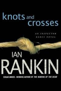 Knots And Crosses (Inspector Rebus Novels)