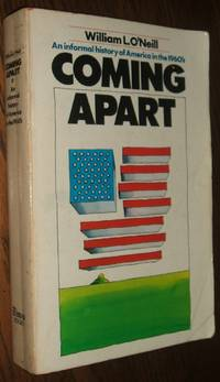image of Coming Apart; an Informal History of America in the 1960'S