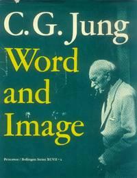 C. G. Jung: Word and Image (Bollingen Series XCVII : 2