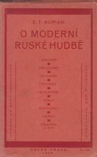 O moderní ruské hudbě: populární úvod ke studiu [On modern Russian music: a popular introduction to its study]. Malá edice Odeon (series title), vol. 1