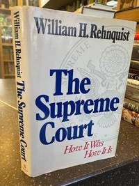 THE SUPREME COURT - HOW IT WAS, HOW IT IS [SIGNED]
