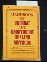 Handbook of Unusual and Unorthodox Healing Methods
