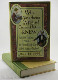 image of What Jane Austen Ate and Charles Dickens Knew:  From Fox Hunting to Whist -- The Facts of Daily Life in Nineteenth-Century England