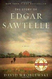 The Story of Edgar Sawtelle (Oprah's Book Club) by  David Wroblewski - First US edition-first printing - from Alpha 2 Omega Books (SKU: 7289)