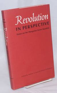 Revolution in Perspective: Essays on the Hungarian Soviet Republic