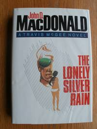 The Lonely Silver Rain by  John D MacDonald - First edition first printing - 1985 - from Scene of the Crime Books, IOBA (SKU: biblio12999)