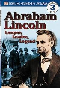 Abraham Lincoln : Lawyer, Leader, Legend