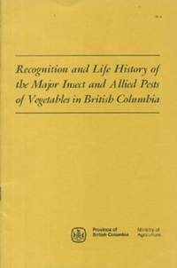 image of Recognition and Life History of the Major Insect and Allied Pests of Vegetables in British Columbia