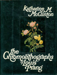 Chromolithographs of Louis Prang. Original First Edition by  Katharine M McClinton - Hardcover - from Alan Wofsy Fine Arts (SKU: 63-7495)