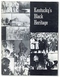 Kentucky's Black Heritage: The Role of the Black People in the History of Kentucky from Pioneer Days to the Present