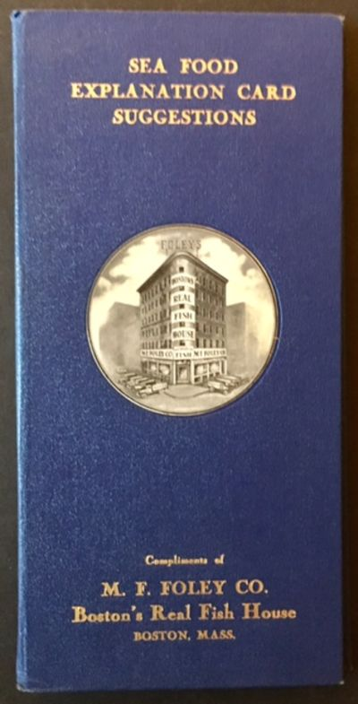 Boston: M.F. Foley Co. (Boston's Real Fish House), 1936. 1st. Hardcover. Collectible; Fine. A clean,...