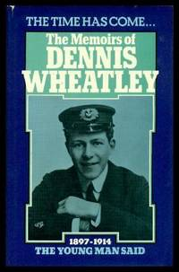 image of THE MEMOIRS OF DENNIS WHEATLEY - The Time Has Come the Young Man Said 1897 - 1914