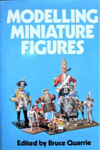 Modelling Miniature Figures by  Editor  Bruce - Paperback - 1st Edition - 1978 - from Ken Jackson and Biblio.co.uk